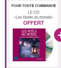 Pour toute commande : Le cd Les Noëls du monde OFFERT