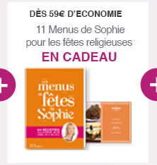 Dès 59€ d'économie : 11 Menus de Sophie pour les fêtes religieuses EN CADEAU
