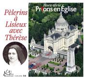 Pèlerins à Lisieux avec Thérèse